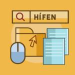 Uso do hífen: como e quando usar conforme o Novo Acordo Ortográfico da Língua Portuguesa